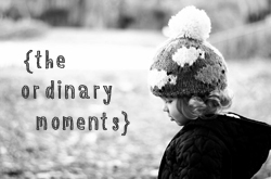 ordinary moment link Our Wonderful Weekend