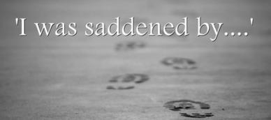 I was saddened