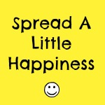 spread a little happiness Spread A Little Happiness